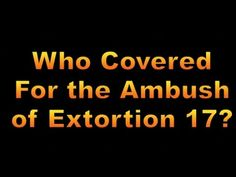 Who Covered Up the Extortion 17 Ambush?, 1597