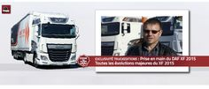 EXCLUSIVITE TRUCKEDITIONS : DAF XF 2015 Prise en main exclusive du DAF XF 2015 par Truckeditions