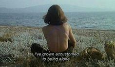 Eu venho me acostumando à ficar sozinha.