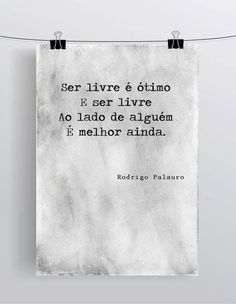 ser-livre Picture Quotes, Love Quotes, Inspirational Quotes, More Than Words, Some Words, Portuguese Quotes, Inspire Me, Life Lessons, Quote Of The Day