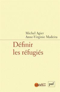 Définir les réfugiés / Michel Agier . - Puf, 2017 http://bu.univ-angers.fr/rechercher/description?notice=000889662