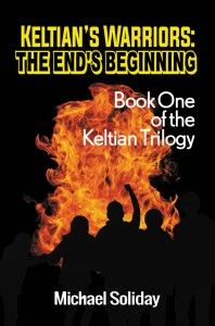 """Congrats Michael Soliday on the #newrelease """"Keltian's Warriors: The End's Beginning"""""""
