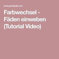 Farbwechsel - Fäden einweben (Tutorial Video)