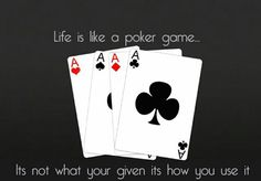 Life Is Like Quotes, Poker Games, Playing Cards, Playing Card Games, Cards, Game Cards, Playing Card