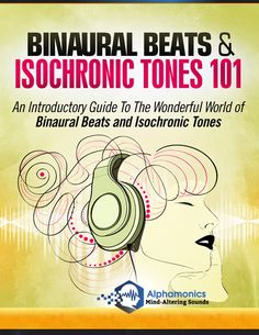 De-Stress and Super-charge your abilities with Binaural Beats - FREE!  Find out how binaural beats and isochronic tones improve your life in ways you've never imagined. Harness technology to reduce stress, improve your memory, and even engage in lucid dreaming and more. Find out how for FREE! Http://www.Alphamonics.com