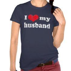 I love my husband t shirt. get it on : http://www.zazzle.com/i_love_my_husband_t_shirt-235836555581989639?rf=238054403704815742&tc=lucky