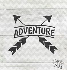 Adventure Arrows Svg Eps Dxf Png Jpg Handwriting Handlettered Black Text Printable Jpg Digital Cut File Cricut Cutting Ironon Vector Files