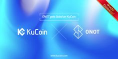ONO Gets Listed on KuCoin! World Premiere KuCoin is extremely proud to announce yet another great project coming to our trading platform. ONO (ONOT) is now available on KuCoin. Blockchain Technology, Social Platform, World, Pairs, Link, Free, The World