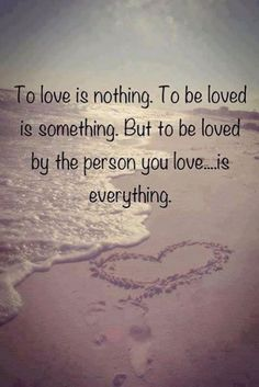 to be loved love love quotes quotes quote beach heart love quote true love