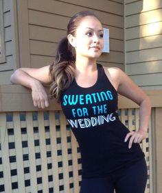 Sweating for the WEDDING #Workout Tank by #NobullWomanApparel, #Bridal Motivation Tank top $24.99 on Etsy. Click here www.etsy.com/listing/152911667/sweating-for-the-wedding-workout-tank?ref=shop_home_active_1