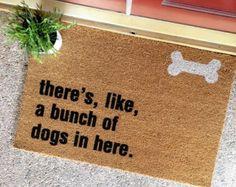 "THE ORIGINAL ""bunch of dogs in here"" doormat - gift for animal lovers, dog lover, dog doormat, birthday gift"