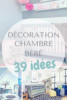 Décoration Chambre Bébé : 39 Idées (+ conseils, shopping & tendances)