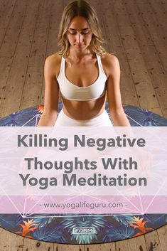 Killing Negative Thoughts With Yoga Meditation  #yogaarticle #yogalife #yogaeducation Types Of Meditation, Meditation For Beginners, Meditation Benefits, Meditation Techniques, Meditation Practices, Guided Meditation, Happy Baby Pose, Hip Opening Yoga, Yoga For You