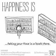 Happiness is.taking your time in a bookstore I Love Books, Great Books, Books To Read, Book Memes, Book Quotes, Happy Quotes, Book Of Life, The Book, Reading Quotes