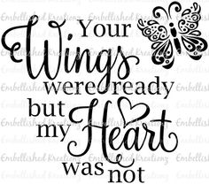Angel 'Your Wings Were Ready. with Butterfly' Vinyl Decal/Loss of Loved One/Memory Keepsake/In Loving Memory/Angel Ornament/Sympathy Gift by EmbellisheDKreationz on Etsy Mumford & Sons, Butterfly Back Tattoo, Butterfly Quotes, Neue Tattoos, Memorial Tattoos, Memories Quotes, Sympathy Gifts, Angeles, Vinyl Projects