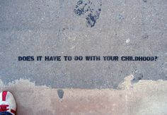 Candy Chang - Sidewalk Psychiatry (2008)  Inspired by pensive pedestrians and the therapeutic benefits of walking, Sidewalk Psychiatry encourages self-evaluation by posing critical questions stenciled along NYC streets.