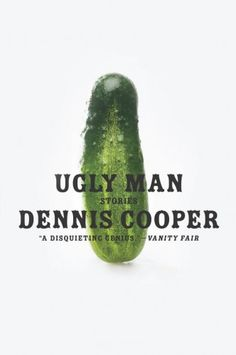 Ugly Man: Stories by Dennis Cooper. Designer Milan Bozic, Harper Perennial, 2009. A collection of stories is difficult to title and design for, but this is a wonderful example of how design augments layers of wit and meaning to words.