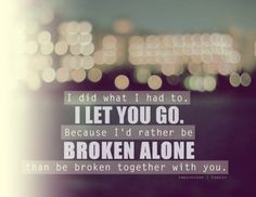 #broken...Your Call...your calling all the shots...let me go long time ago...we r all bit broken'