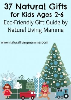 37 Natural Gifts for Kids Ages 2-6