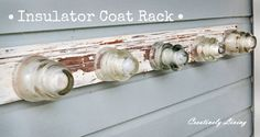 Tutorial on how to use vintage insulators to make a unique coat rack!