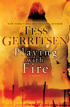 Playing With Fire Tess Gerritsen / book review
