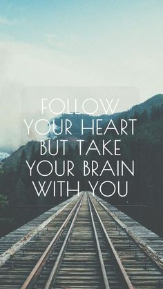 Take Your Brain With You. | Intentergy www.intentergy.com Cute Quotes, Great Quotes, Words Quotes, Quotes To Live By, Sayings, Qoutes, Music Quotes, Wisdom Quotes, The Words