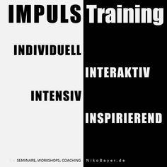 IMPULS-Training macht Veränderungen möglich. Das sind Impulse, die vom Wissen zum Handeln führen, die vom Wunsch zur Wirklichkeit werden. Seminare, Workshops und Coaching, die etwas in Bewegung bringen. Anstöße, die weiterbringen: individuell, interaktiv, intensiv und inspirierend - von und mit Niko Bayer. Weiterbildung, Schulungen, Kurse, Qualifikation, Karriereförderung, Personalentwicklung.