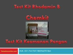 Test Kit Rhodamin B | Test Kit Keamanan Pangan Chemkit by Syamsul Reza via slideshare