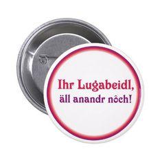 Schwäbischer Spruch Lugabeidl Runder Button 5,7 Cm
