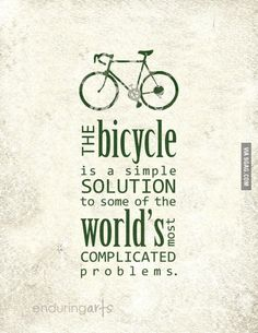 Think about it: The bicycle is a simple solution to some of the world's most complicated problems. / La bicyclette est une solution simple aux problèmes du monde les plus compliqués. Bicycle Quotes, Cycling Quotes, Bike Ride Quotes, Mountain Biking, Message Positif, Range Velo, Now Quotes, Cycling Motivation, Workout Motivation