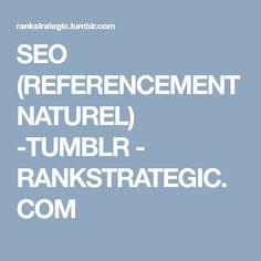 SEO (REFERENCEMENT NATUREL) -TUMBLR - RANKSTRATEGIC.COM