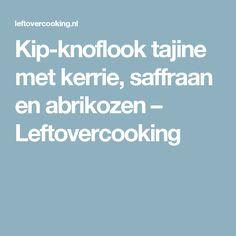 Kip-knoflook tajine met kerrie, saffraan en abrikozen – Leftovercooking