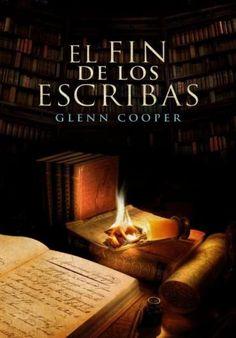 Descargar Libro El Fin de los Escribas - Glenn Cooper en PDF, ePub, mobi o Leer Online | Le Libros