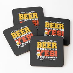 'beer is the question yes is the answer' Coasters by mikenotis Coaster Design, Coaster Set, Cool Coasters, Water Tribe, Buy Beer, Cold Drinks, Sell Your Art, It Works, It Is Finished