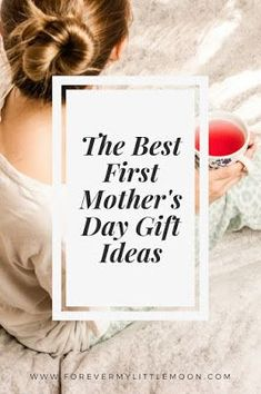 The Best First Mother's Day Gift Ideas - Forever My Little Moon #mothersday #motherdaygifts #mothersdaygifts #giftguide #giftideas