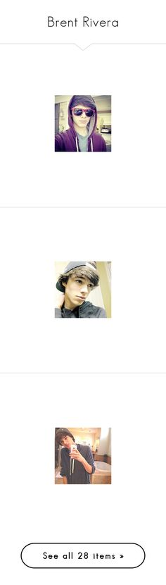"""""""Brent Rivera"""" by supersonia123 ❤ liked on Polyvore featuring boys, people, brent, brent rivera, pictures, guys, anons, faceclaims, magcon and accessories"""