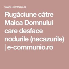 Rugăciune către Maica Domnului care desface nodurile (necazurile) | e-communio.ro Family Tree Wall, Tree Wall Art, Frosting Techniques, Prayer Board, Prayers, Health Fitness, Healing, Positivity, Good Things