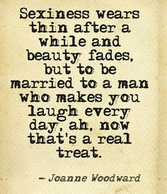 Be married to a man who makes you laugh :)