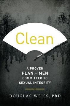 """Clean: A Proven Plan for Men Committed to Sexual Integrity by Douglas.  Every Christian man is born into a sexual war. The enemy attacks the young, hoping to scar them permanently and leave them ruined. But your past is not enough to keep you from the enduringly clean life you want and deserve."""""""
