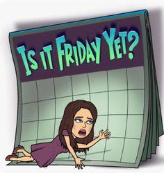 I always say... Happy Friday Eve!
