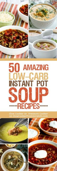 Just in time for cold weather, here are 50 AMAZING Low Carb Instant Pot Soup Recipes! There are delicious low-carb Instant Pot Soups of every kind in this collection from great blogs around the web! [featured on Slow Cooker or Pressure Cooker at SlowCookerFromScratch.com] #LowCarbSoup #InstantPotSoup #LowCarbInstantPotSoup #LowCarbPressureCookerSoup