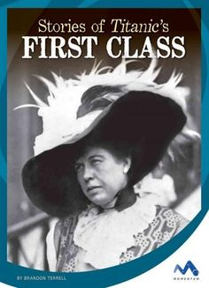 Introduces the first-class passengers on the Titanic, including details about their experiences aboard the historic ship, tragic losses, and dramatic stories of survival. Additional features to aid co