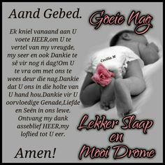 Afrikaanse Quotes, Goeie Nag, Good Night, Poems, Mornings, Sleep, Birds, Phone, Nighty Night