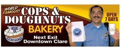 A great story and cookies too, Cops and Doughnuts Bakery in Clare, MI