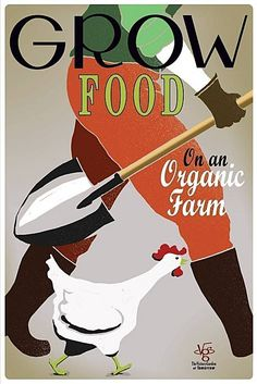 Poster for Organic Farming circa 1930's-1940's: We farmed in Alabama prior to moving to work for GPDB. In our minds, nothing beats getting your hands in the dirt!