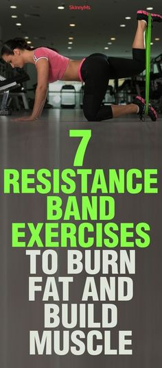 7 Resistance Band Exercises to Burn Fat and Build Muscle7 Resistance Band Exercises to