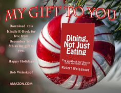 Merry Christmas, Happy Holidays   This is my gift to you from today through Dec 5th A FREE download of my cookbook at http://amzn.to/2gPcxDi