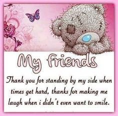 My Friends Thank You For Being By My Side quotes quote friends best friends bff friendship quotes best quotes true friends quotes for friends quotes to share Special Friend Quotes, Best Friend Quotes, Friend Sayings, Quote Friends, Special Friends, Blue Nose Friends, I Love My Friends, Friendship Poems, Friend Friendship