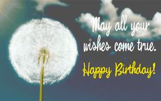 May all of your wishes come true!  Happy Birthday! birthday happy birthday graphic birthday greeting birthday wishes animated birthday birthday flowers