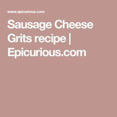 Sausage Cheese Grits recipe | Epicurious.com